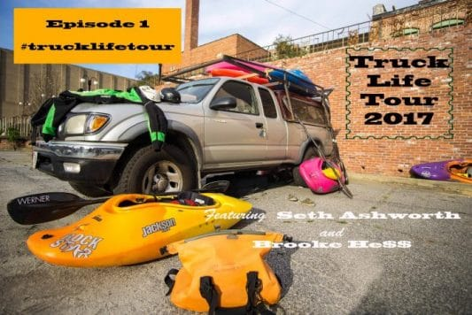 #TruckLifeTour Episode 1:  Follow the adventures of Team paddlers Seth Ashworth and Brooke Hess