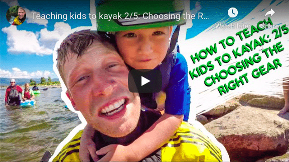 Teaching kids to kayak 2/5: Choosing the Right Gear