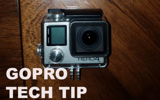 GoPro Hero 4 Tech Tip