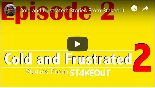 Cold and Frustrated: Stories from Stakeout: Season 2: Episode 2