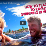 Teaching Kids to Kayak 4/5: Swimming in Whitewater