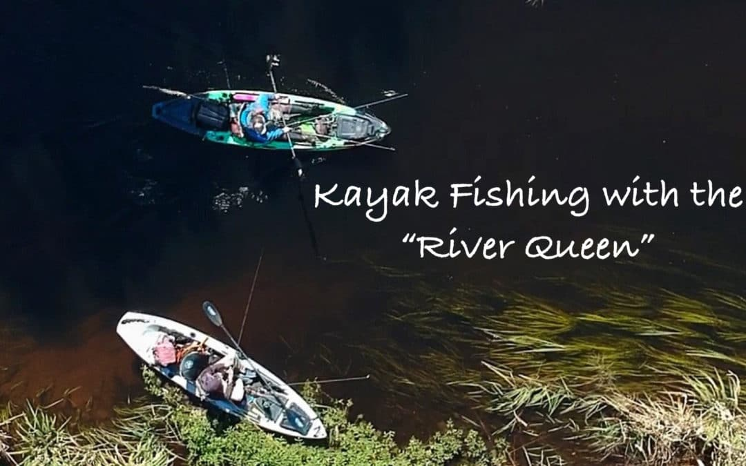 "Kayak Fishing with the ""River Queen""