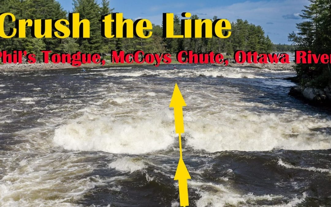 [Video] Crush the Line: Phil's Hole, McCoys Chute rapid,  Ottawa River, Canada.