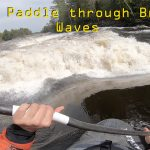 How to paddle through breaking waves